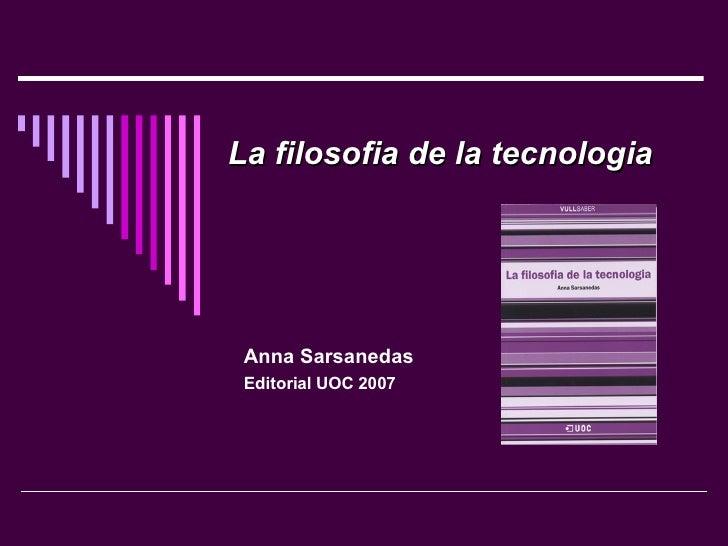 La filosofia de la tecnologia Anna Sarsanedas Editorial UOC 2007
