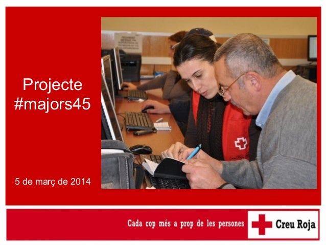 Itineraris integrals per a persones de difícil inserció (majors de 45 anys) - POLCD  Projecte #majors45  5 de març de 2014