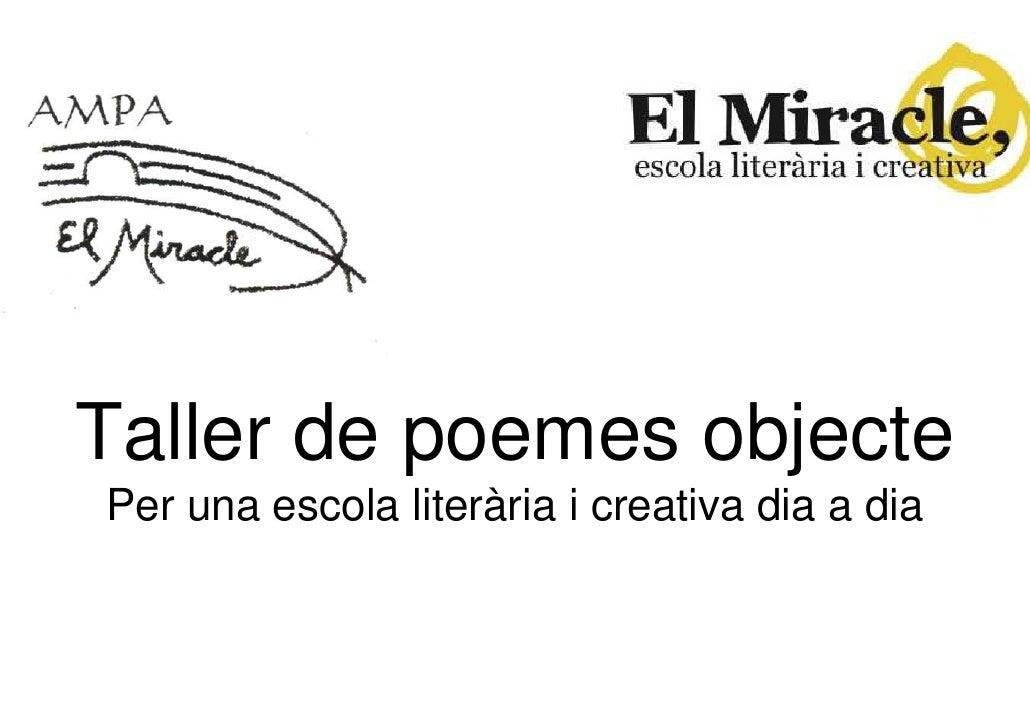 Taller de poemes objectePer una escola literària i creativa dia a dia
