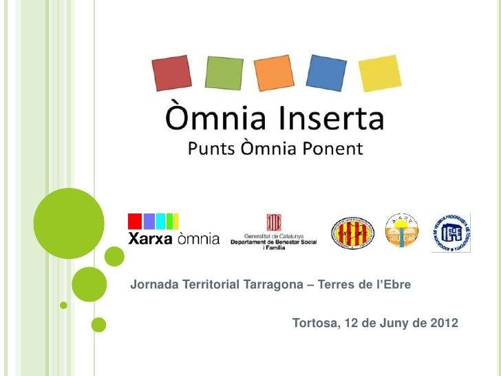 Jornada Territorial Tarragona – Terres de l'Ebre                           Tortosa, 12 de Juny de 2012