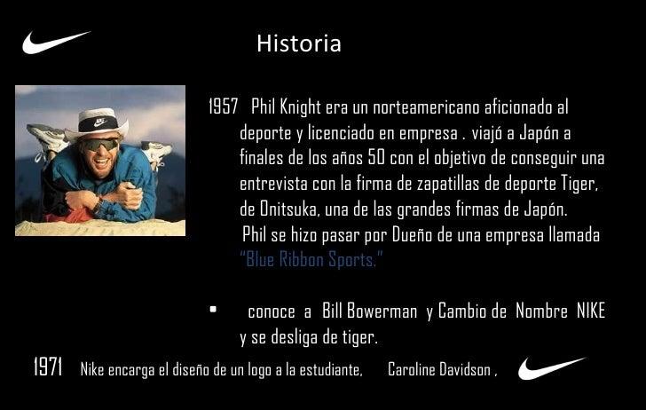 Historia 1960  <ul><li>1957  Phil Knight era un norteamericano aficionado al  deporte y licenciado en empresa .   viajó a ...