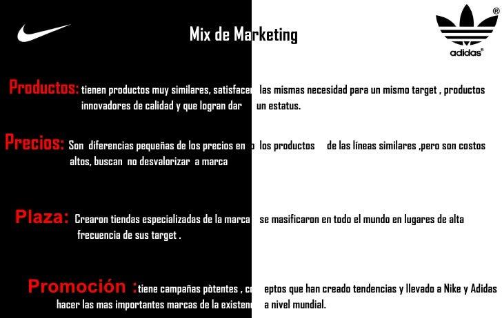 Mix de Ma rketing Productos:  tienen productos muy similares, satisfacen  las mismas necesidad para un mismo target , prod...