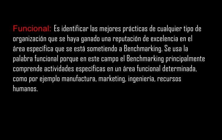 Funcional:  E s identificar las mejores prácticas de cualquier tipo de organización que se haya ganado una reputación de e...