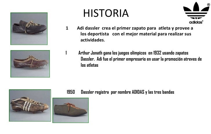 HISTORIA <ul><li>Adi dassler  crea el primer zapato para  atleta y provee a  </li></ul><ul><li>los deportista  con el mejo...