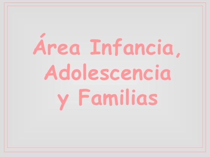 Área Infancia, Adolescencia  y Familias