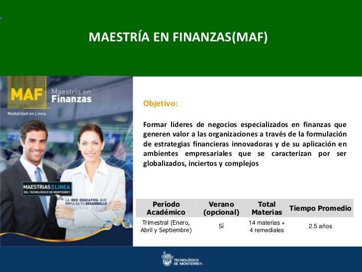 Maestrías en Ingeniería y Ciencias Doctorados en FINANZAS(MAF)Ciencias    MAESTRÍA EN Ingenierías y            Objetivo:  ...