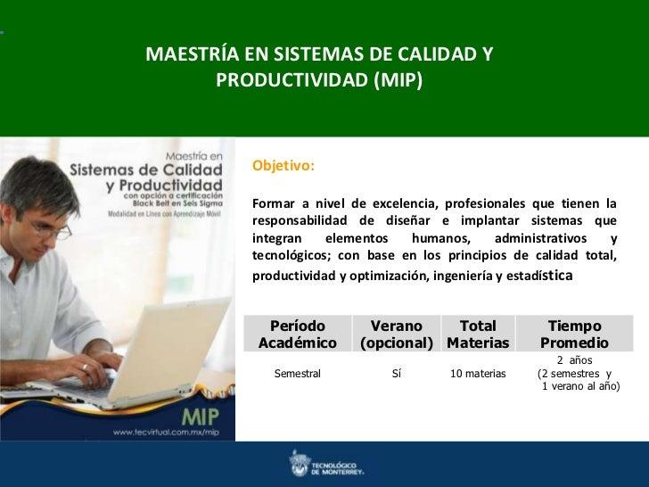 MAESTRÍA EN SISTEMAS DE CALIDAD YMaestríasPRODUCTIVIDAD (MIP)Ciencias DoctoradosIngeniería y          en en Ingenierías y ...