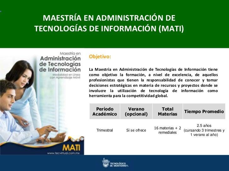 MAESTRÍA EN ADMINISTRACIÓN DEMaestrías en Ingeniería y Ciencias  Doctorados en Ingenierías y CienciasTECNOLOGÍAS DE INFORM...