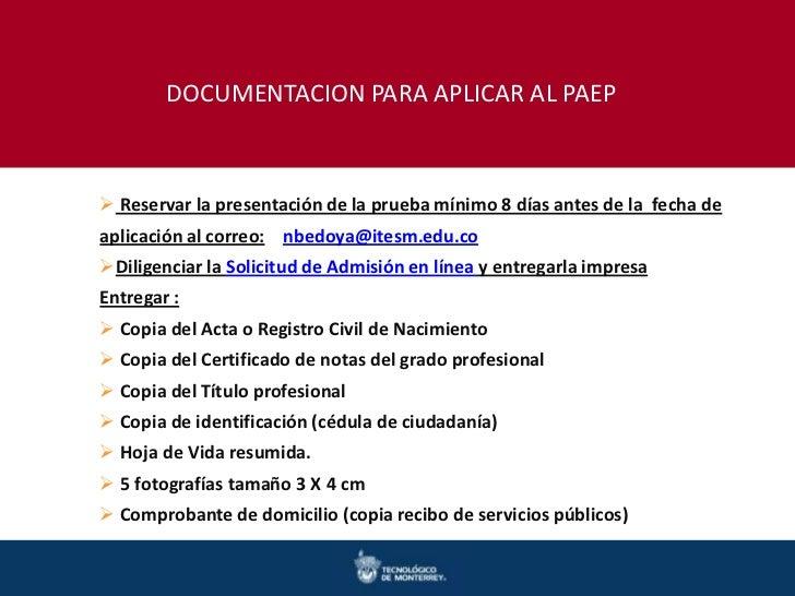 DOCUMENTACION PARA APLICAR AL PAEP Reservar la presentación de la prueba mínimo 8 días antes de la fecha deaplicación al ...