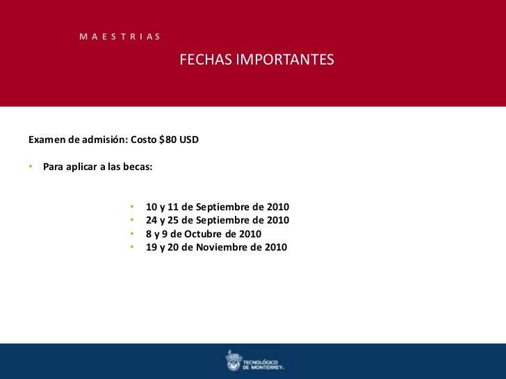 M A E S T R I AS                                FECHAS IMPORTANTESExamen de admisión: Costo $80 USD• Para aplicar a las be...