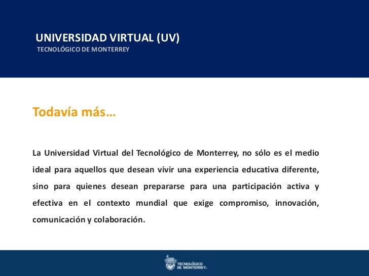 UNIVERSIDAD VIRTUAL en Ingenierías y Ciencias  Maestrías en Ingeniería y Ciencias     Doctorados (UV) TECNOLÓGICO DE MONTE...