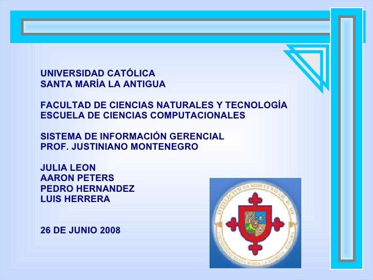 UNIVERSIDAD CATÓLICA SANTA MARÍA LA ANTIGUA FACULTAD DE CIENCIAS NATURALES Y TECNOLOGÍA ESCUELA DE CIENCIAS COMPUTACIONALE...