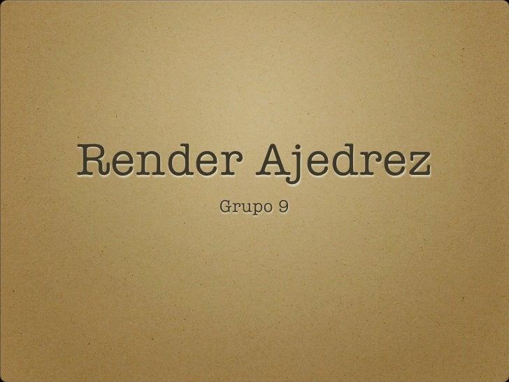 Render Ajedrez      Grupo 9