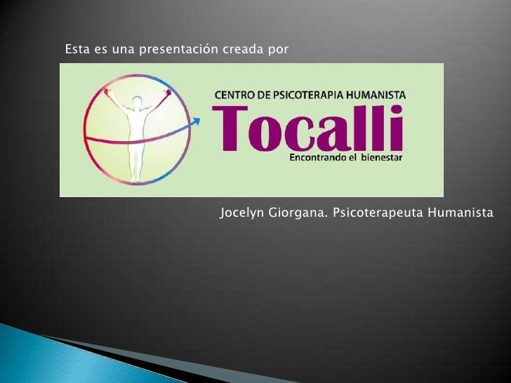 Esta es una presentación creada por <br />JocelynGiorgana. Psicoterapeuta Humanista<br />