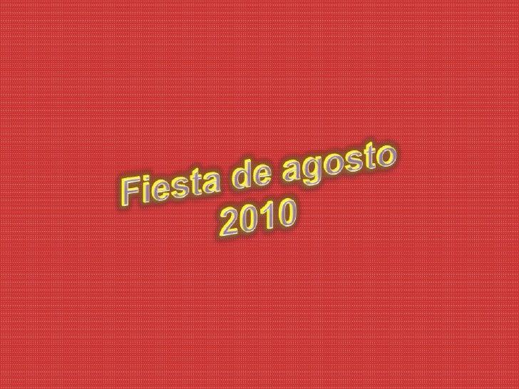 Fiesta de agosto<br />2010<br />