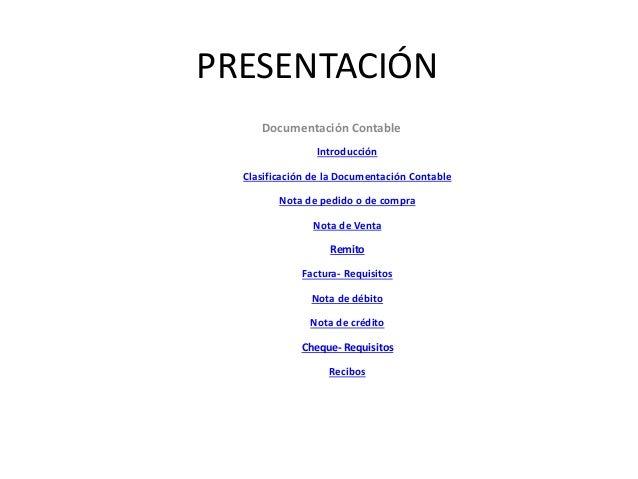 PRESENTACIÓN Documentación Contable Introducción Clasificación de la Documentación Contable Nota de pedido o de compra Not...