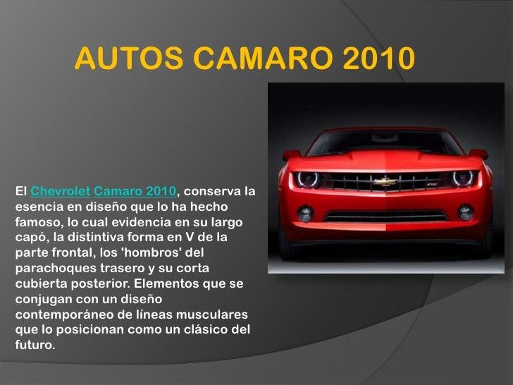 AUTOS CAMARO 2010<br />El ChevroletCamaro 2010, conserva la esencia en diseño que lo ha hecho famoso, lo cual evidencia en...