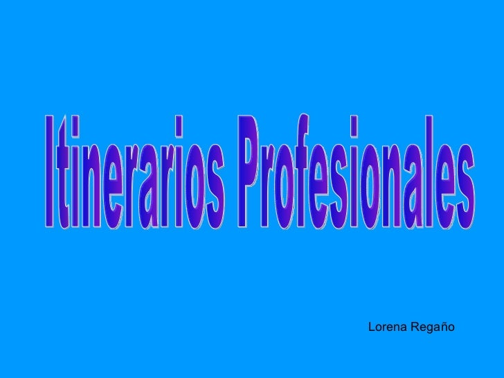 Itinerarios Profesionales Lorena Regaño