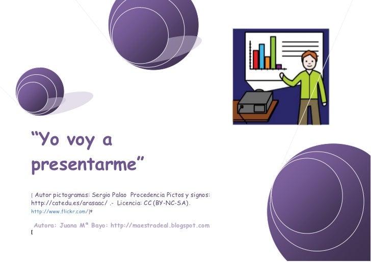 """""""Yo voy apresentarme""""[Autor pictogramas: Sergio Palao Procedencia Pictos y signos:http://catedu.es/arasaac/ .- Licencia: C..."""