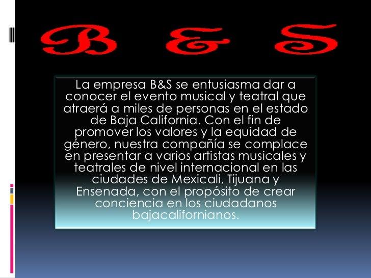La empresa B&S se entusiasma dar a conocer el evento musical y teatral que atraerá a miles de personas en el estado de Baj...