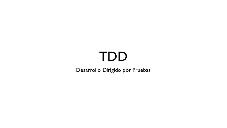 TDDDesarrollo Dirigido por Pruebas