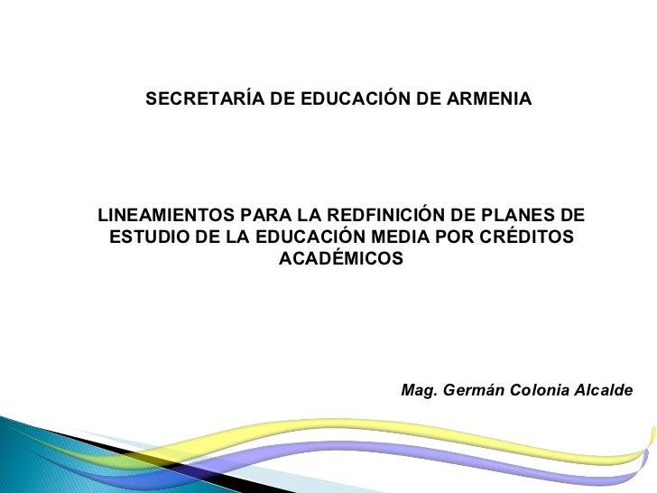 LINEAMIENTOS PARA LA REDFINICIÓN DE PLANES DE ESTUDIO DE LA EDUCACIÓN MEDIA POR CRÉDITOS ACADÉMICOS SECRETARÍA DE EDUCACIÓ...