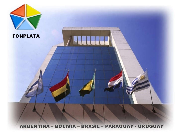 FONPLATA ARGENTINA – BOLIVIA – BRASIL – PARAGUAY - URUGUAY