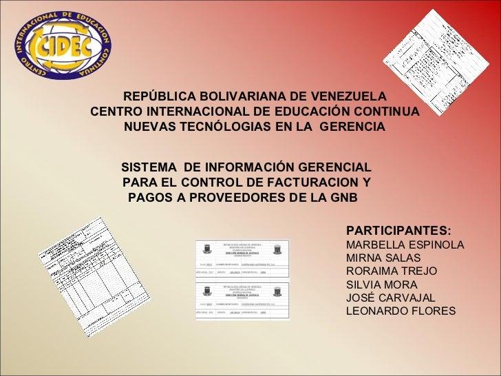 REPÚBLICA BOLIVARIANA DE VENEZUELACENTRO INTERNACIONAL DE EDUCACIÓN CONTINUA    NUEVAS TECNÓLOGIAS EN LA GERENCIA   SISTEM...