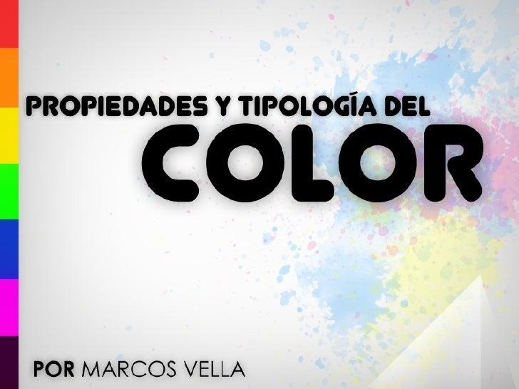 Los colores poseen propiedades inherentes que les permitedistinguirse de otros y acuñar distintas definiciones de tipo de ...