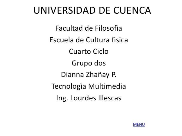 UNIVERSIDAD DE CUENCA    Facultad de Filosofìa  Escuela de Cultura fìsica        Cuarto Ciclo         Grupo dos      Diann...