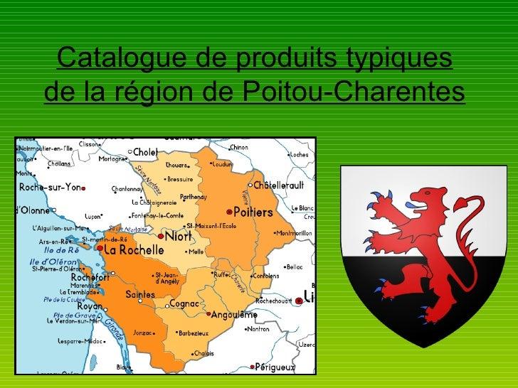 Catalogue de produits typiquesde la région de Poitou-Charentes
