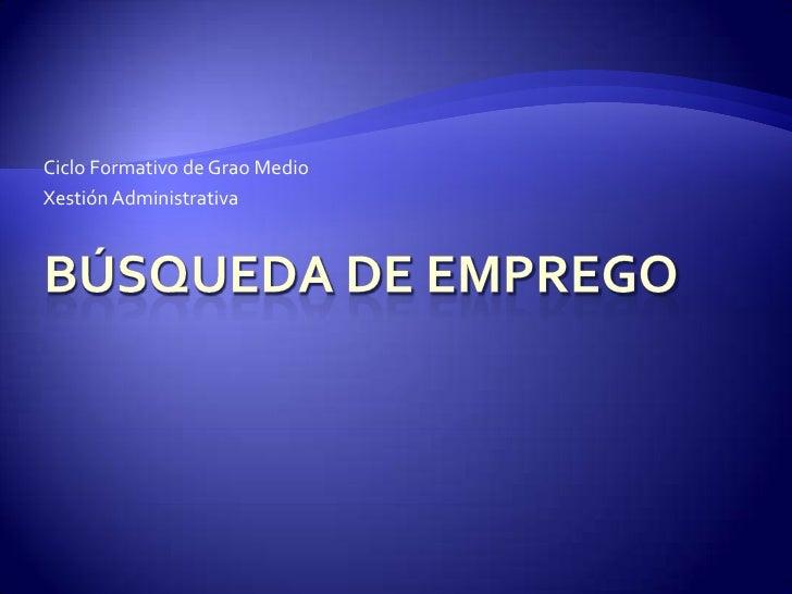 Ciclo Formativo de Grao MedioXestión Administrativa