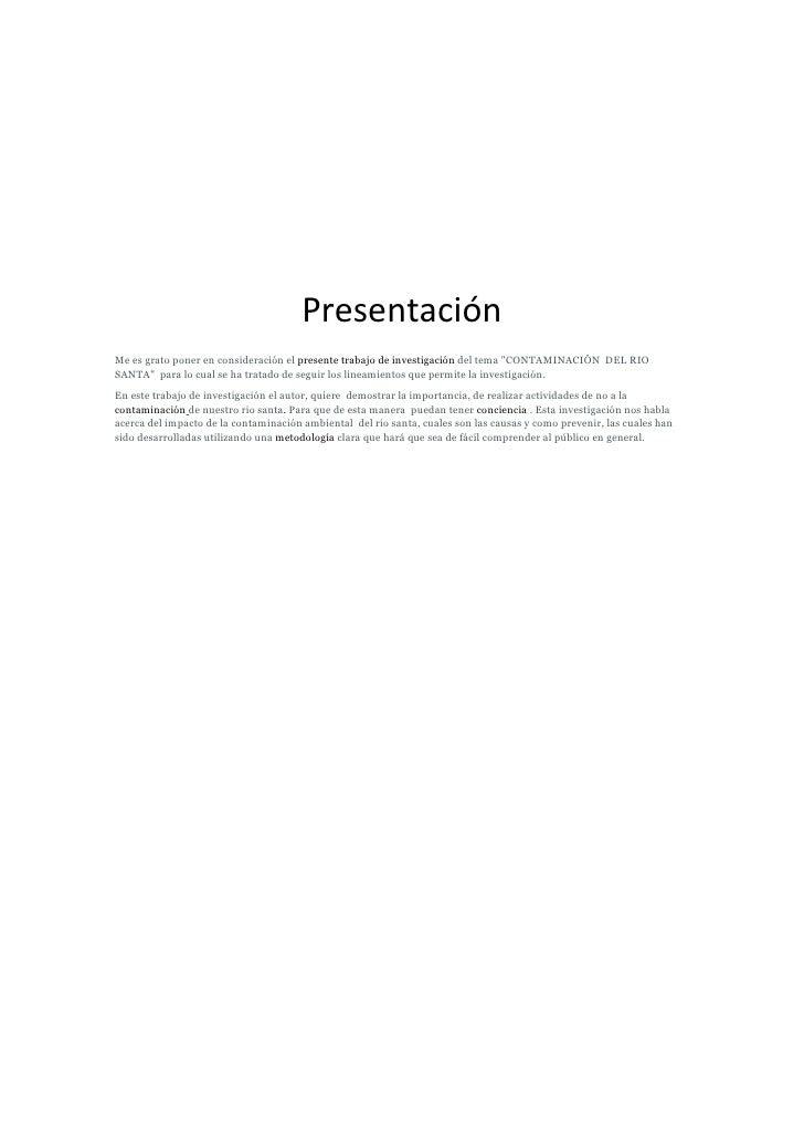 """PresentaciónMe es grato poner en consideración el presente trabajo de investigación del tema """"CONTAMINACIÓN DEL RIOSANTA"""" ..."""