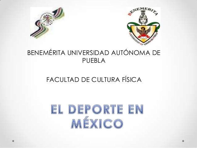 BENEMÉRITA UNIVERSIDAD AUTÓNOMA DE               PUEBLA    FACULTAD DE CULTURA FÍSICA