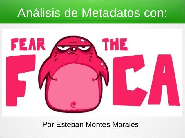 Análisis de Metadatos con:    Por Esteban Montes Morales