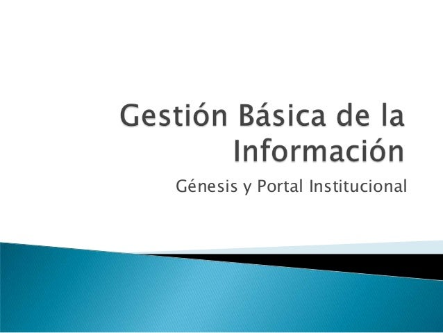 Génesis y Portal Institucional