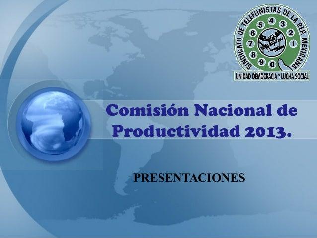 Comisión Nacional deProductividad 2013.  PRESENTACIONES