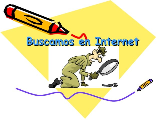 Buscamos en InternetBuscamos en Internet
