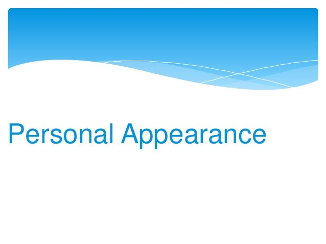Personal Appearance And First Impressions