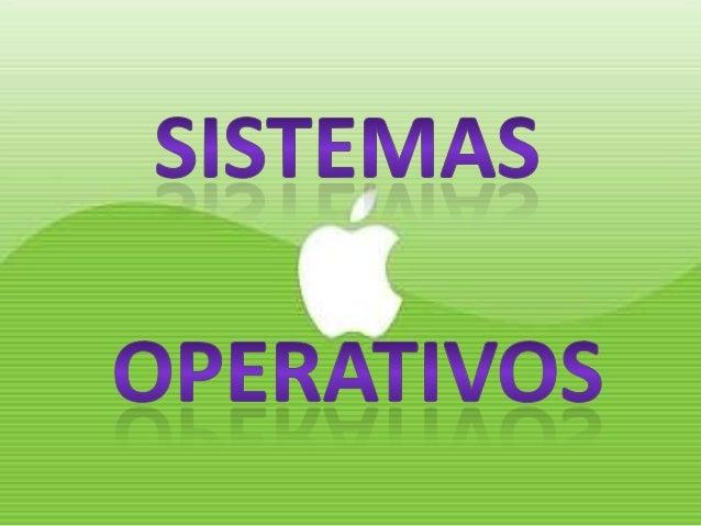 ¿QUÉ ES?• Un sistema operativo (SO) es un programa o conjunto de programas queen un sistema informático gestiona los recur...