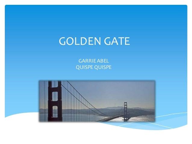 GOLDEN GATEGARRIE ABELQUISPE QUISPE