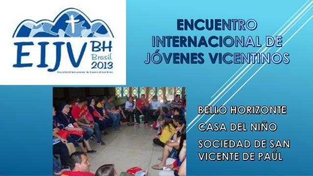EJES TEMÁTICOS  Identidad Vicentina  La Misión  La caridad  Los pobres