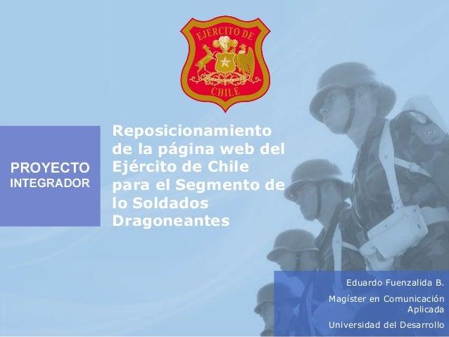Eduardo Fuenzalida B. Magíster en Comunicación Aplicada Universidad del Desarrollo Reposicionamiento de la página web del ...