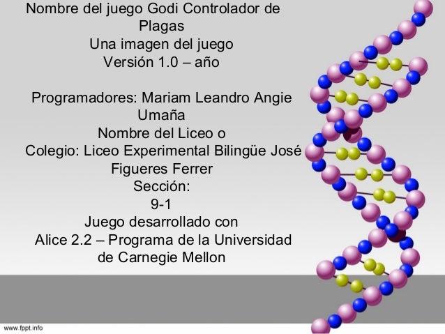 Nombre del juego Godi Controlador de Plagas Una imagen del juego Versión 1.0 – año Programadores: Mariam Leandro Angie Uma...