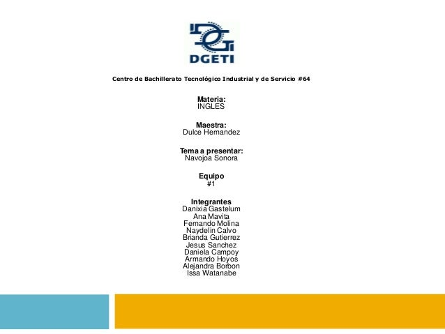 Centro de Bachillerato Tecnológico Industrial y de Servicio #64  Materia: INGLES Maestra: Dulce Hernandez Tema a presentar...
