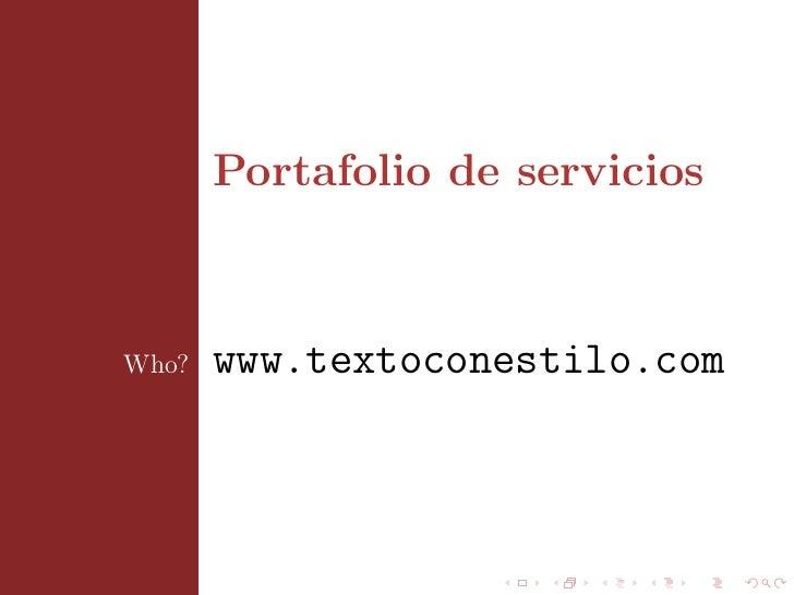 Portafolio de serviciosWho?   www.textoconestilo.com