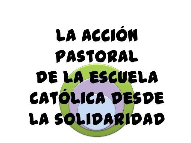 La acción pastoral de la escuela católica desde la solidaridad