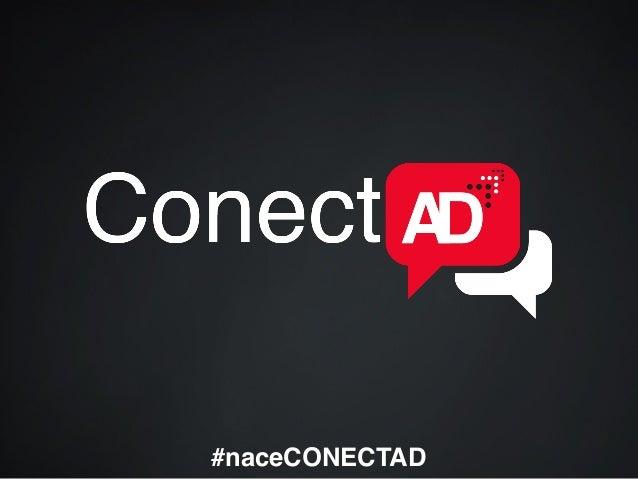 #naceCONECTAD