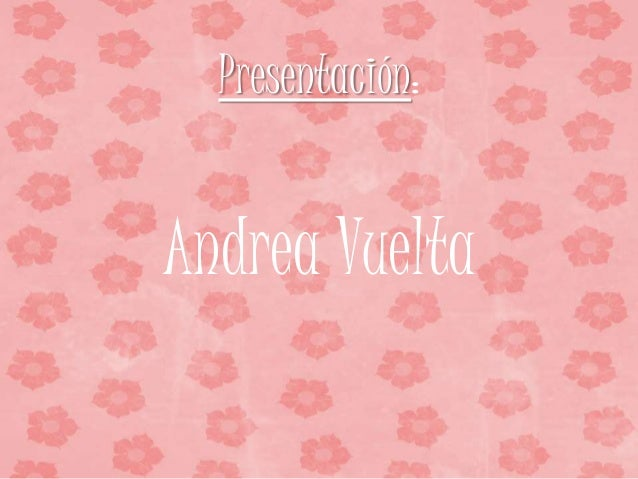 Presentación: Andrea Vuelta