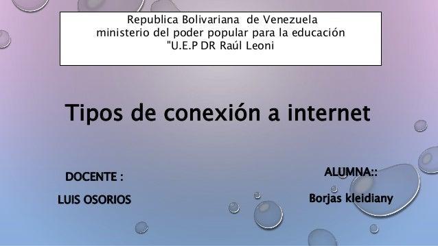 "Republica Bolivariana de Venezuela ministerio del poder popular para la educación ""U.E.P DR Raúl Leoni Tipos de conexión a..."